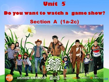 Unit 5 Do you want to watch a game show? Section A (1a-2c)