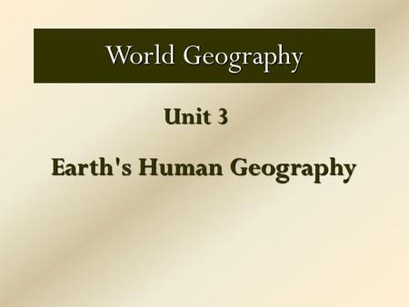 Unit 3 Earth's Human Geography World Geography. 10/12 Warm - UP - Using Charts & Graphs Study the graph below and respond to the questions 1.What is the.