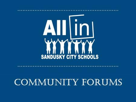 Community Forums. Thank YOU!!! KEY PRIORITIES FOR 2015 - 2016 1. ALL IN: Teamwork Makes The Dream Work!!! 2. Transformation Plan, Academic Focus, and.