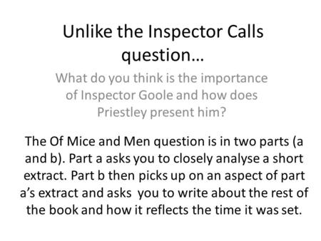 of mice and men an inspector calls essay In this essay i will discuss the importance of dreams in 'of mice and men' to the characters an inspector calls.