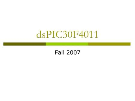 DsPIC30F4011 Fall 2007. DIP Switches  The upper four switches of SW1 are used to enable LEDs connected to PORTB/C, PORTA/D, PORTE and PORTF. For example,