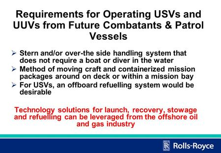 1 Requirements for Operating USVs and UUVs from Future Combatants & Patrol Vessels  Stern and/or over-the side handling system that does not require a.