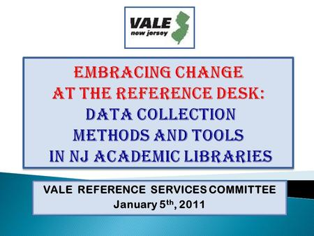 VALE REFERENCE SERVICES COMMITTEE January 5 th, 2011.