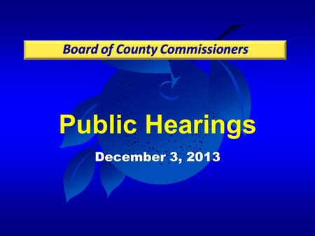 Public Hearings December 3, 2013. Case: CDR-13-05-135 Project: AIPO / South Orange Properties PD Applicant: Mark Jacobson, Bowyer-Singleton District: