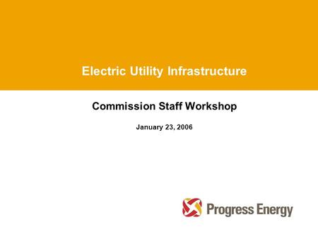 Electric Utility Infrastructure Commission Staff Workshop January 23, 2006.