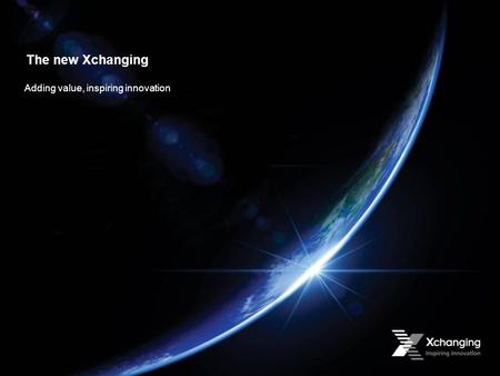 The new Xchanging Adding value, inspiring innovation.