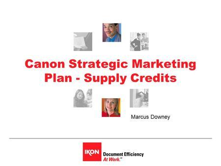 canon marketing plan Tenga en cuenta quela empresa del grupo canon axis communications es  en función de su plan de  con fines de marketing ni para informarle de.