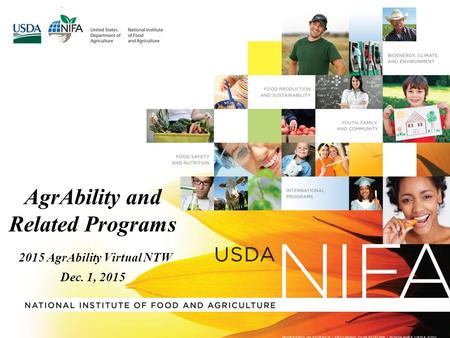 AgrAbility and Related Programs 2015 AgrAbility Virtual NTW Dec. 1, 2015.