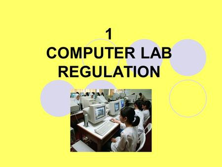 1 COMPUTER LAB REGULATION
