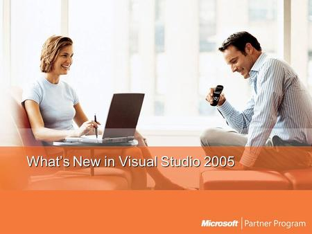 What's New in Visual Studio 2005. .NET Framework 2.0 Themes Windows Forms 2.0 ASP.NET 2.0.NET Compact Framework 2.0 Set the bar in developer productivity.