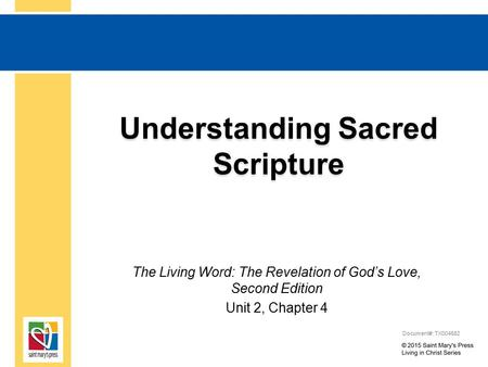 Understanding Sacred Scripture The Living Word: The Revelation of God's Love, Second Edition Unit 2, Chapter 4 Document#: TX004682.