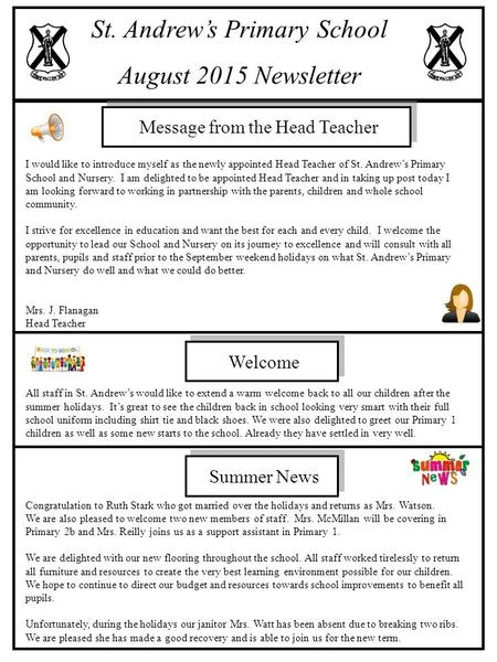 St. Andrew's Primary School August 2015 Newsletter I would like to introduce myself as the newly appointed Head Teacher of St. Andrew's Primary School.