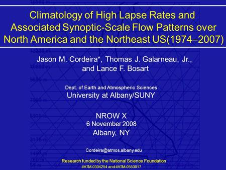Title Climatology of High Lapse Rates and Associated Synoptic-Scale Flow Patterns over North America and the Northeast US(1974  2007) Jason M. Cordeira*,