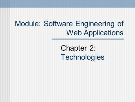 Module: Software Engineering of Web Applications Chapter 2: Technologies 1.