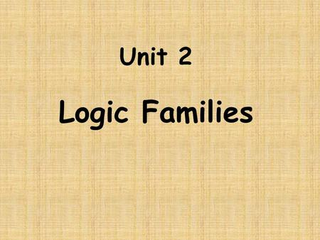 Unit 2 Logic Families.