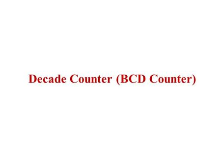 Decade Counter (BCD Counter). Introduction A counter which is reset at the 10 th clock pulse is called decade counter. The decade counter is otherwise.