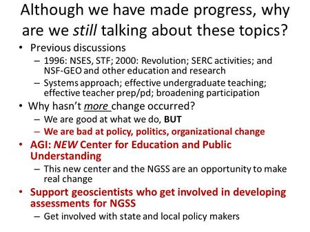 Although we have made progress, why are we still talking about these topics? Previous discussions – 1996: NSES, STF; 2000: Revolution; SERC activities;
