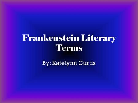 Frankenstein Literary Terms