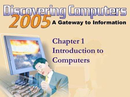 Chapter 1 Introduction to Computers. Chapter 1 Objectives Recognize the importance of computer literacy Define the term computer and identify its components.