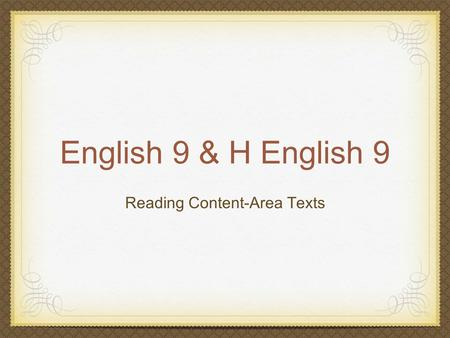 English 9 & H English 9 Reading Content-Area Texts.