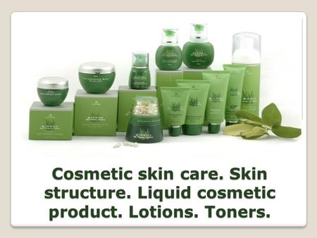 Cosmetic skin care. Skin structure. Liquid cosmetic product. Lotions