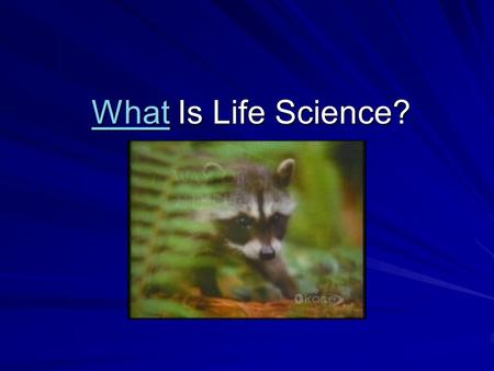 WhatWhat Is Life Science? What. What is Science? In ancient times science (from the Latin word scientia) meant knowledge or learning. In ancient times.