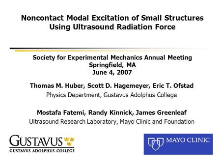 Noncontact Modal Excitation of Small Structures Using Ultrasound Radiation Force Society for Experimental Mechanics Annual Meeting Springfield, MA June.