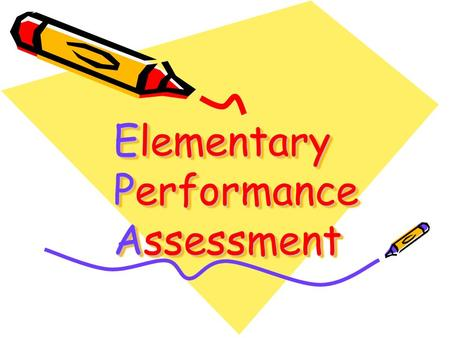 Elementary Performance Assessment. What is the EPA? 6 th grade in-school research project Requires developing a research question Involves locating relevant.