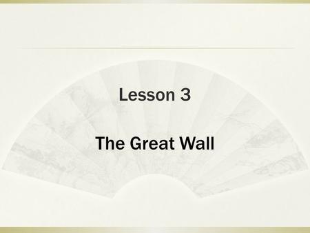 Lesson 3 The Great Wall. Pre-reading Questions:  1. Can you say sth about the Great Wall ?  2. What is history of the great wall?  3. Introduce the.