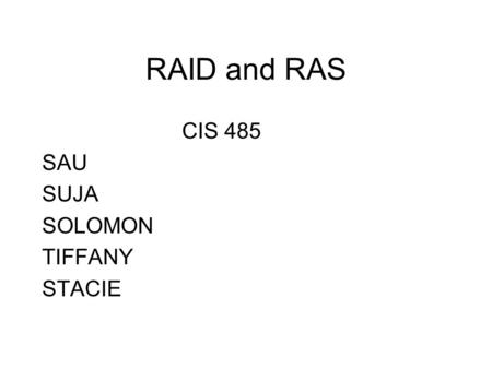 RAID and RAS CIS 485 SAU SUJA SOLOMON TIFFANY STACIE.