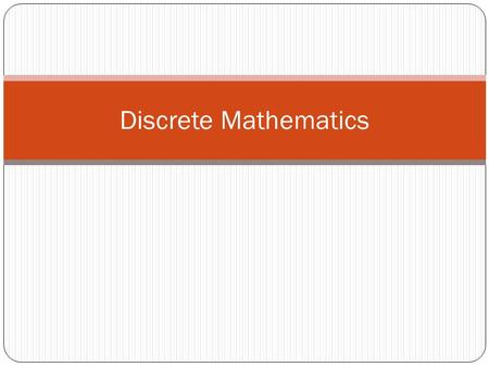 Discrete Mathematics. Set Theory - Definitions and notation A set is an unordered collection of elements. Some examples: {1, 2, 3} is the set containing.