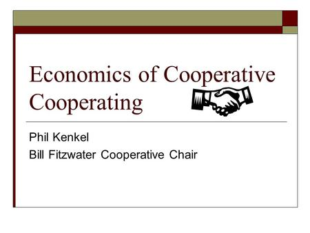 Economics of Cooperative Cooperating