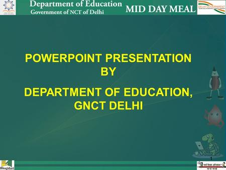 11 POWERPOINT PRESENTATION BY DEPARTMENT OF EDUCATION, GNCT DELHI.