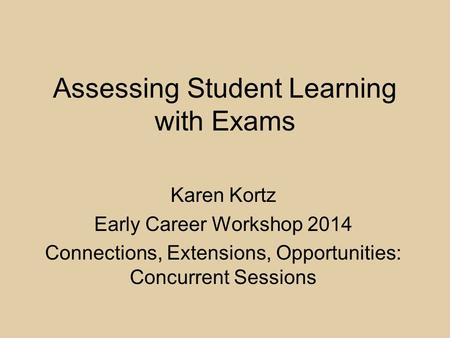 Assessing Student Learning with Exams
