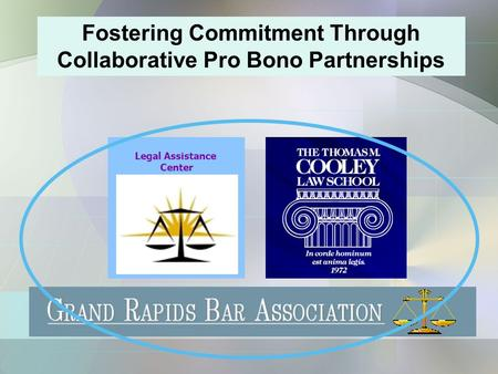Legal Assistance Center Fostering Commitment Through Collaborative Pro Bono Partnerships.