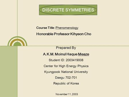 Prepared By A.K.M. Moinul Haque Meaze Student ID: 2003419008 Center for High Energy Physics Kyungpook National University Daegu Daegu 702-701 Republic.