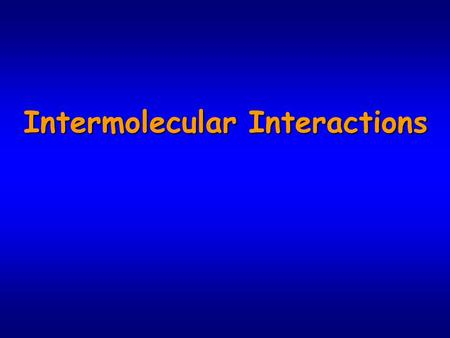 Intermolecular Interactions