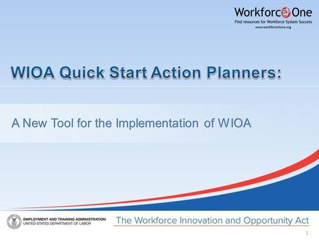 1. 2 Have a question or comment about WIOA?  President & CEO Maher & Maher Deputy Assistant Secretary U.S. Department of Labor,