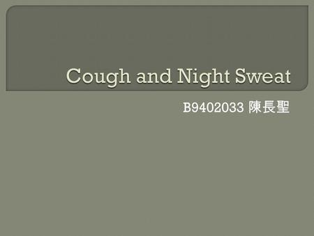 B9402033 陳長聖.  initiated by the irritation of cough receptors in the epithelium of  upper and lower respiratory tract  Pericardium  Esophagus 