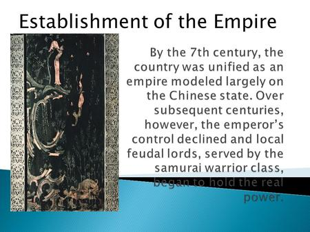 Establishment of the Empire. Establishment of Shogun.