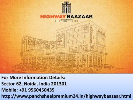 Panchsheel Highway Baazaar is new commercial project of Panchsheel Group  Project is Located In Prime Location of Ghaziabad National Highway -24 