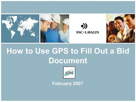 How to Use GPS to Fill Out a Bid Document February 2007.