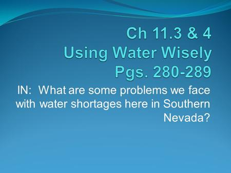 Ch 11.3 & 4 Using Water Wisely Pgs