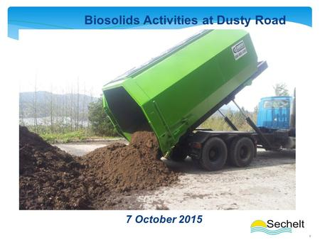 1 7 October 2015 Biosolids Activities at Dusty Road.