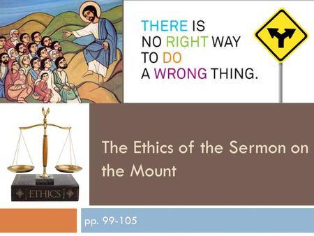 The Ethics of the Sermon on the Mount pp. 99-105.