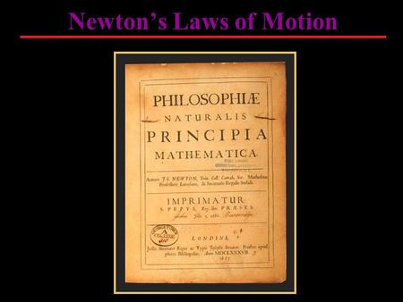 Newton's Laws of Motion. An object at rest remains at rest, and an object in motion continues in motion with constant velocity unless the object experiences.