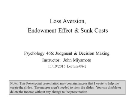 Loss Aversion, Endowment Effect & Sunk Costs