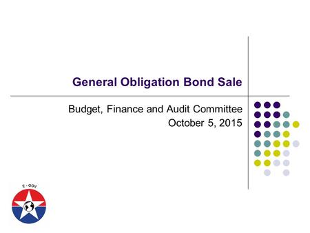 General Obligation Bond Sale Budget, Finance and Audit Committee October 5, 2015.