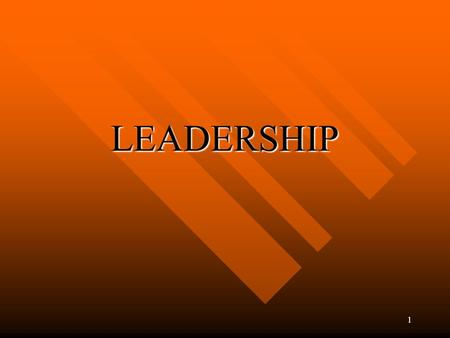 1 LEADERSHIP. 2 LEADERSHIP n The process of influencing the activities of an organized group or individual towards goal achievement n Leadership is an.