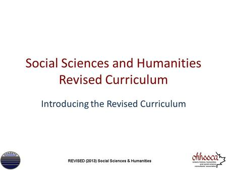 Social Sciences and Humanities Revised Curriculum Introducing the Revised Curriculum.